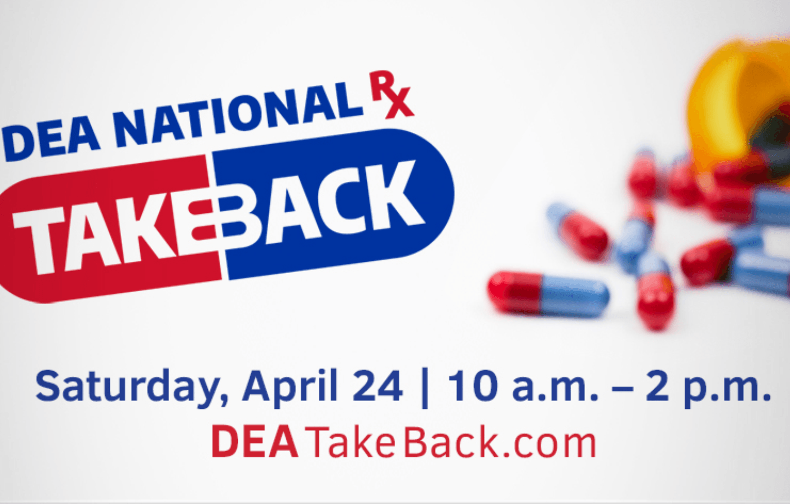 Red and blue text: DEA National RX Take Back Day on Saturday, April 24 10-2, pills in background